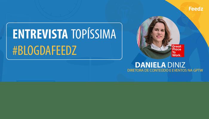 Como gerar engajamento a partir de práticas de RH alinhadas com o seu negócio | ENTREVISTA DANIELA DINIZ – GPTW