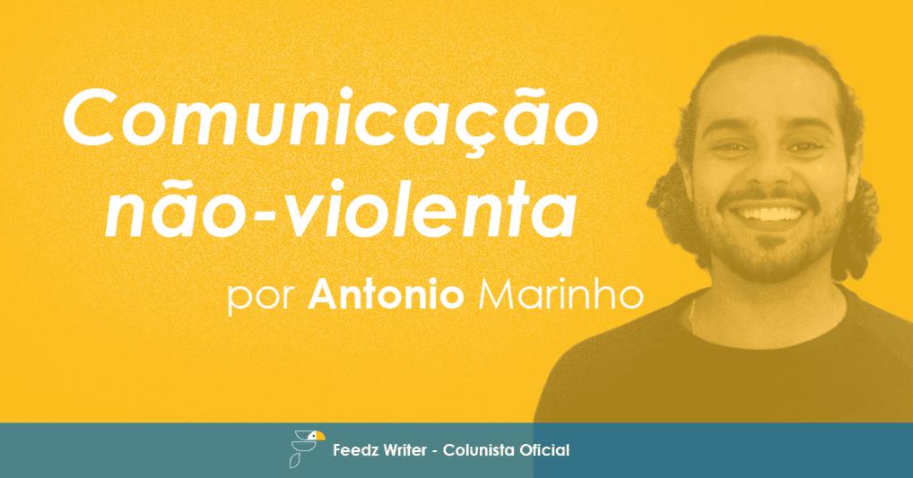 [Feedz Writer] Comunicação Corporativa: Comunicação não-violenta. – Por Antonio Marinho