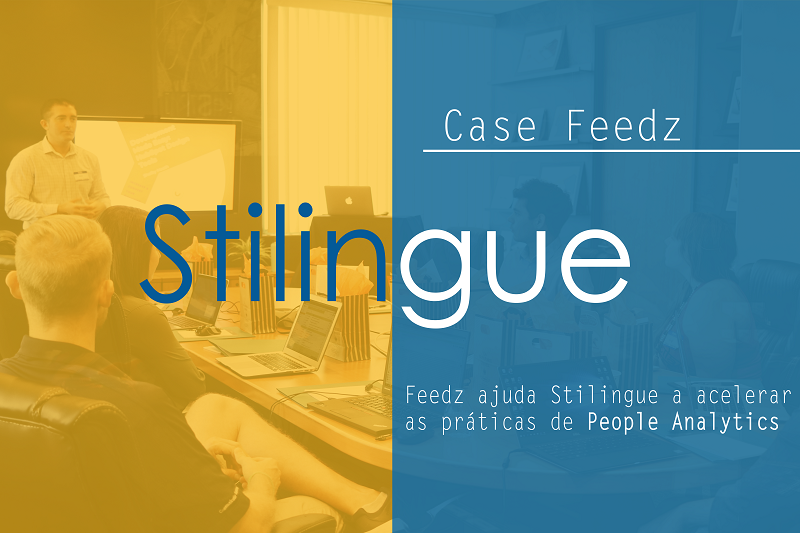 [CaseFeedz] Feedz ajuda Stilingue a acelerar as práticas de People Analytics
