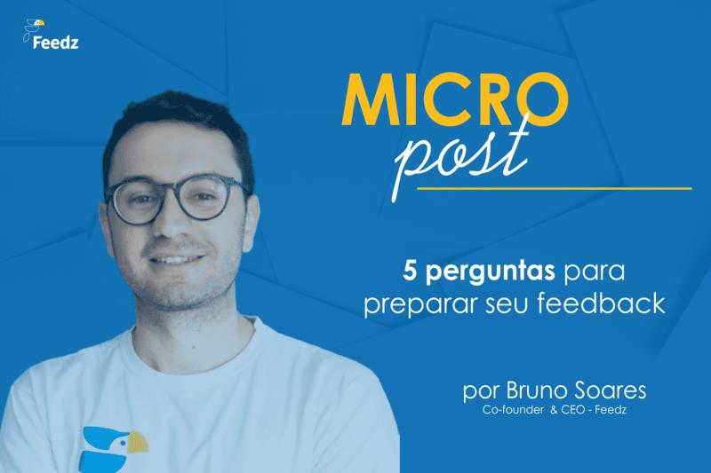[MicroPost] 5 perguntas para preparar seu feedback